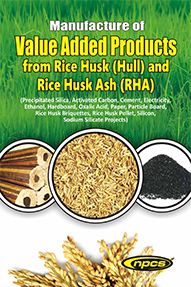 Manufacture of  Value Added Products from Rice Husk (Hull) and Rice Husk Ash (RHA)(2nd Revised Edition)