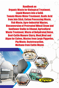 Handbook on Organic Waste for Biological Treatment, Liquid Manure into a Solid, Tomato Waste Water Treatment, Oxalic Acid from Jute Stick, Cotton Processing Waste, Fish Waste, Agro-Industrial Wastes, Bioconversion of Pretreated Wheat Straw................