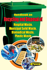 Handbook on Recycling and Disposal of  •	Hospital Waste •	Municipal Solid Waste •	Biomedical Waste •	Plastic Waste