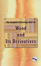 The Complete Technology Book on Wood and Its Derivatives