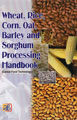 Wheat, Rice, Corn, Oat, Barley and Sorghum Processing Handbook (Cereal Food Technology)