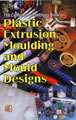 The Complete Technology Book on Plastic Extrusion, Moulding and Mould Designs