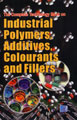 The Complete Technology Book on Industrial Polymers, Additives, Colourants and Fillers