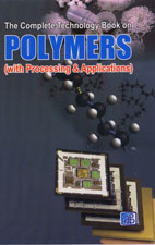 The Complete Technology Book on Polymers with Processing & Applications