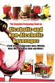 The Complete Technology Book on  Alcoholic and Non-Alcoholic Beverages (2nd Revised Edition)-(Fruit Juices, Sugarcane Juice, Whisky, Beer, Microbrewery, Rum and Wine)