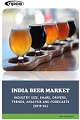 India Beer Market- Industry Size, Share, Drivers, Trends, Analysis and Forecasts (2019-24)