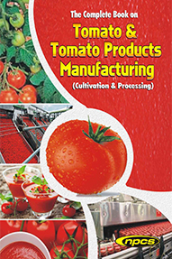 The Complete Book on Tomato & Tomato Products Manufacturing (Cultivation & Processing)(2nd Revised Edition)