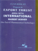NIIR Handbook On Projects In Export Thrust Area With International Market Survey (Biotech & Pharmaceutical Technology)