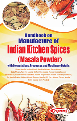 Handbook on Manufacture of Indian Kitchen Spices (Masala Powder) with Formulations, Processes and Machinery Details (2nd Revised Edition)