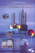 Modern Technology of Petroleum, Greases, Lubricants & Petro Chemicals