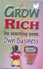 Grow Rich By Starting your Own Business