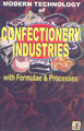 Modern Technology of Confectionery Industries with Formulae & Processes (2nd Revised Edition)