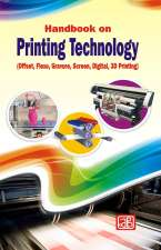 Handbook on Printing Technology (Offset, Flexo, Gravure, Screen, Digital, 3D Printing) 3rd Revised Edition