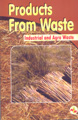 Products From Waste (Industrial & Agro Waste) 2nd Edition